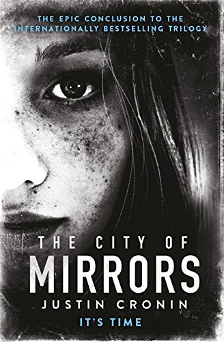 The City of Mirrors (Passage Trilogy 3) By Justin Cronin