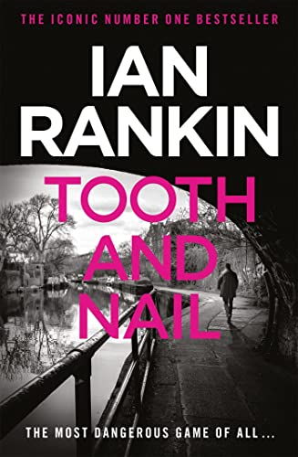 Tooth And Nail (A Rebus Novel) By Ian Rankin