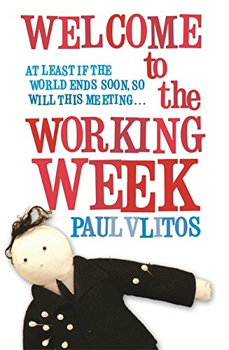 Welcome To The Working Week By Paul Vlitos