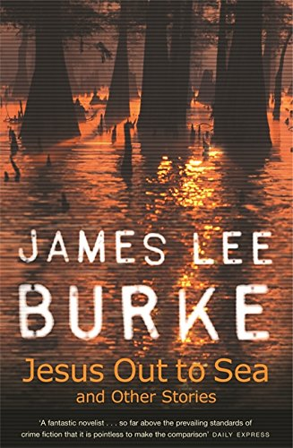 Jesus Out to Sea by James Lee Burke