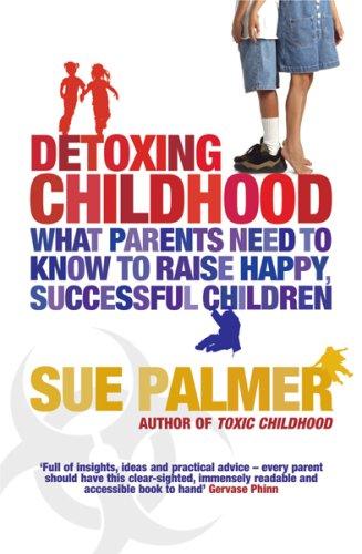 Detoxing Childhood By Sue Palmer