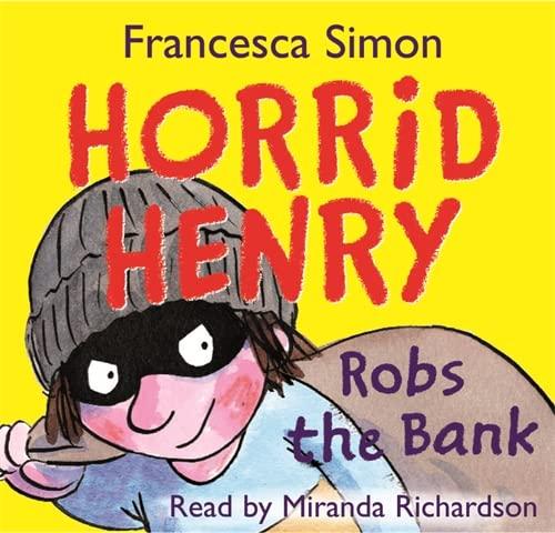 Horrid Henry Robs the Bank: Book 17 By Francesca Simon