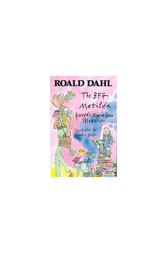 The BFG; Matilda; George's Marvellous Medicine By Roald Dahl