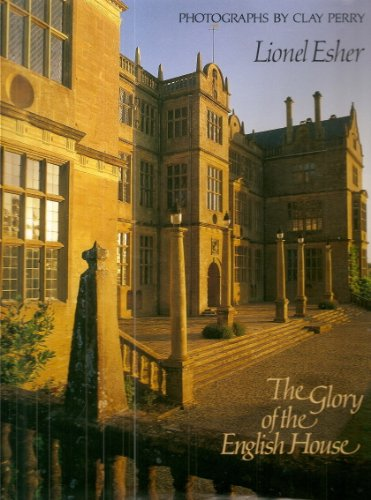 Glory of the English House By ESHER
