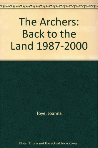 The-034-Archers-034-Back-to-the-Land-1987-2000-by-Toye-Joanna-0753164299-The-Cheap