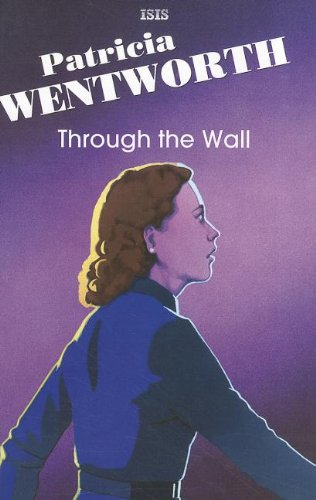 Through The Wall By Patricia Wentworth