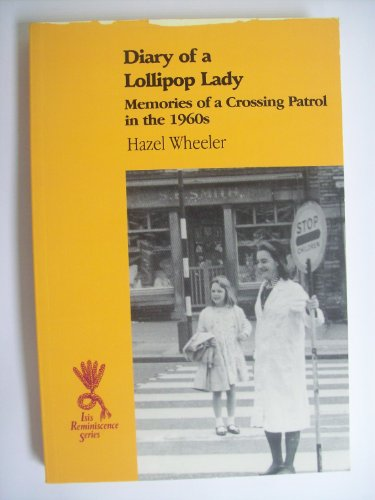 Diary of a Lollipop Lady By Hazel Wheeler