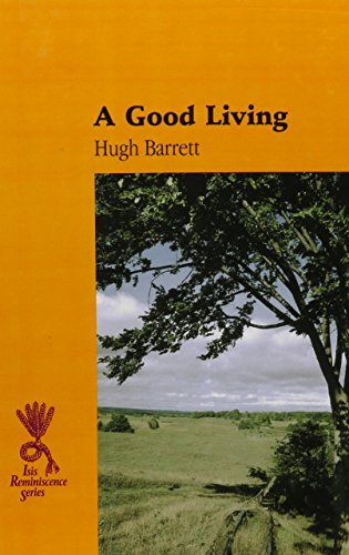 A Good Living (Reminiscence) By Hugh Barrett