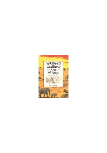 Warriors, Warthogs and Wisdom By Lyall Watson