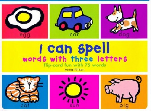 I Can Spell Words with Three Letters By Anna Nilsen