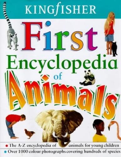 Kingfisher First Encyclopedia of Animals By Jon Kirkwood