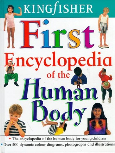 Kingfisher First Encyclopedia of the Human Body by