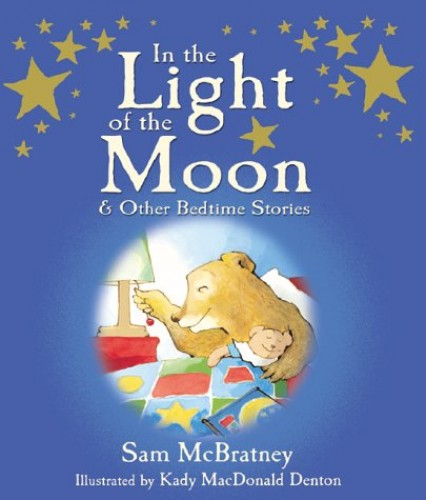 In the Light of the Moon and Other Bedtime Stories By Sam McBratney