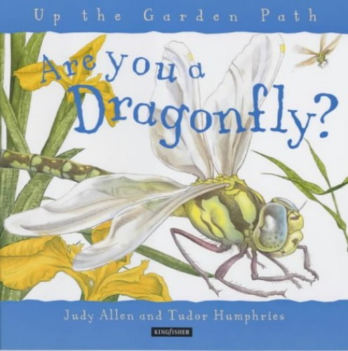 Are You a Dragonfly? (Up the Garden Path) By Judy Allen