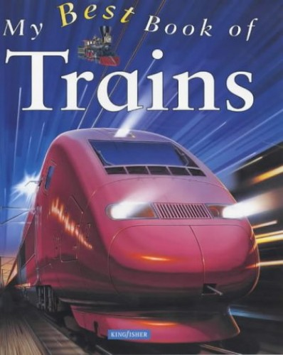 My Best Book of Trains By Richard Balkwill