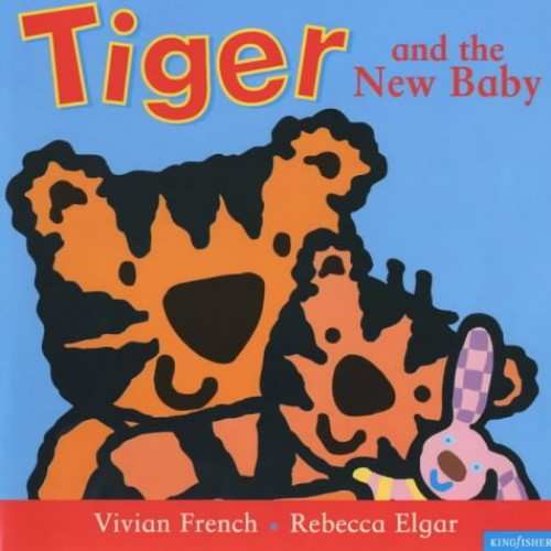 Tiger and the New Baby By Vivian French