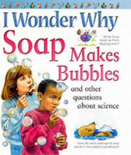 I Wonder Why Soap Makes Bubbles By Barbara Taylor