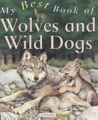 My Best Book of Wolves and Wild Dogs By Christiane Gunzi