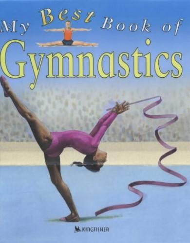 My Best Book of Gymnastics By Christine Morley