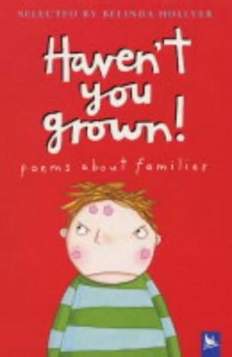 Haven't You Grown! By Belinda Hollyer