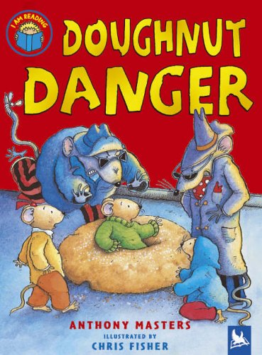 Doughnut Danger (I Am Reading) By Anthony Masters