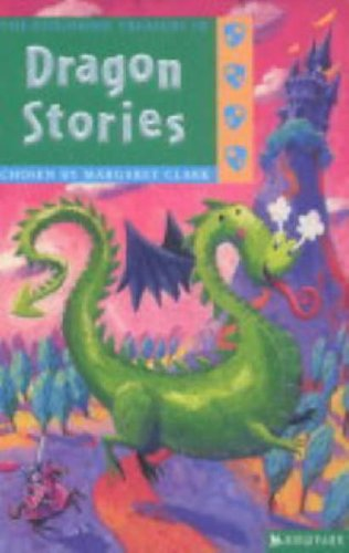 The Kingfisher Treasury of Dragon Stories By Margaret Clark