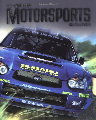 The Kingfisher Motorsports Encyclopedia by Clive Gifford