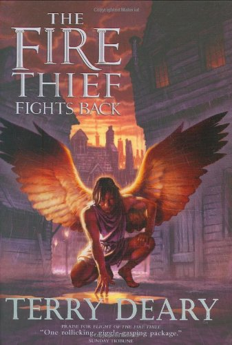 The Fire Thief Fights Back (Fire Thief Trilogy) By Terry Deary