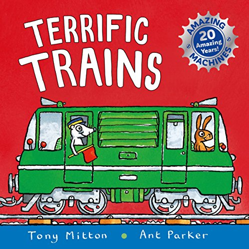 Amazing Machines: Terrific Trains By Tony Mitton