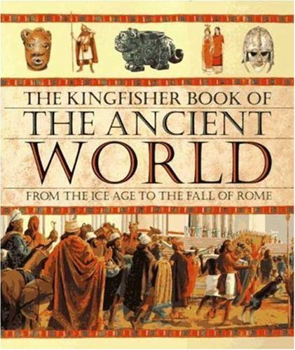 The Kingfisher Book of the Ancient World By Hazel Mary Martell