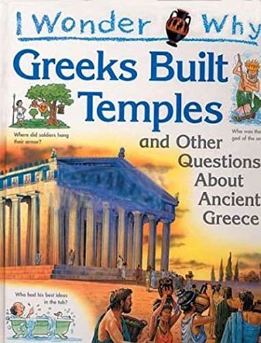 I Wonder Why the Greeks Built Temples By Fiona MacDonald (CRC Press Boca Raton Florida USA)