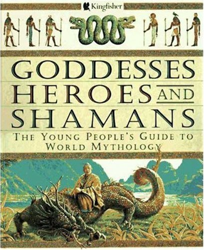 Goddesses, Heroes, and Shamans By MR David Bellingham