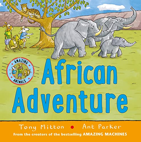 African Adventure By Tony Mitton