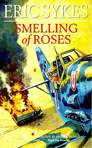 Smelling Of Roses By Eric Sykes