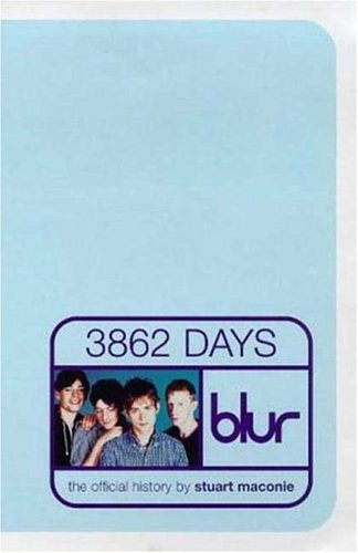 "Blur-3862-official History: The Official History of ""Blur"" by Stuart Maconie"