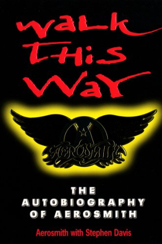 Walk This Way: The Autobiography of Aerosmith by Stephen Davis