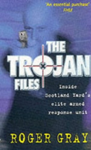 The Trojan Files By Roger Gray