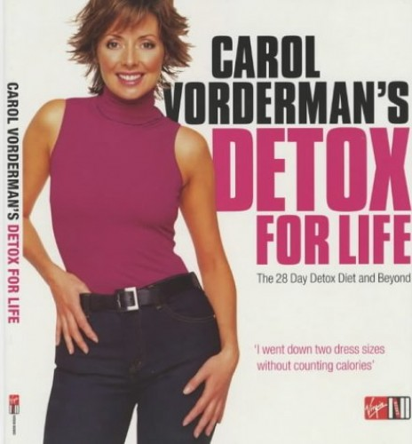 Carol Vorderman's Detox for Life: The 28 Day Detox Diet and Beyond by Carol Vorderman