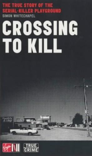 Crossing to Kill By Simon Whitechapel