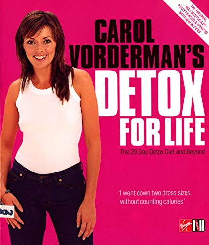 Carol Vorderman's Detox for Life: The 28 Day Detox Diet and Beyond by Anita Bean