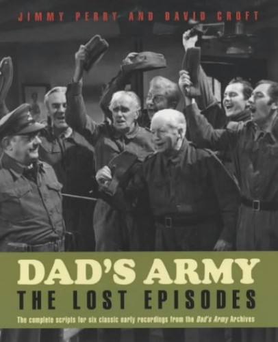 """Dad's Army"": The Lost Episodes by Jimmy Perry"