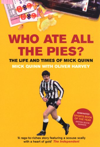 Who Ate All The Pies? The Life and Times of Mick Quinn By Mick Quinn