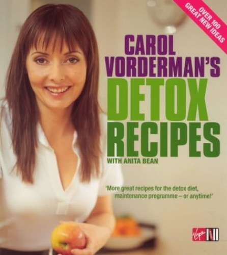 Carol Vorderman's Detox Recipes By Carol Vorderman