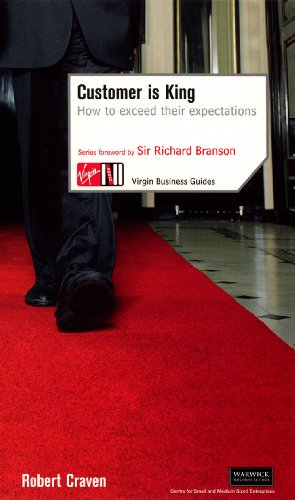 Customer Is King: How to Exceed Their Expectations (Virgin Business Guides) by Robert Craven