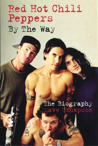 Red Hot Chilli Peppers: By the Way By Dave Thompson