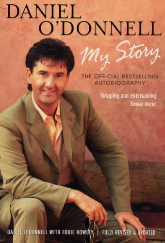Daniel O'Donnell - My Story By Daniel O'Donnell