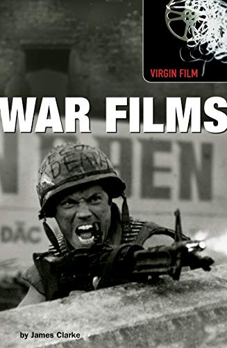 Virgin Film: War Films (Virgin Film Series) By James Clarke