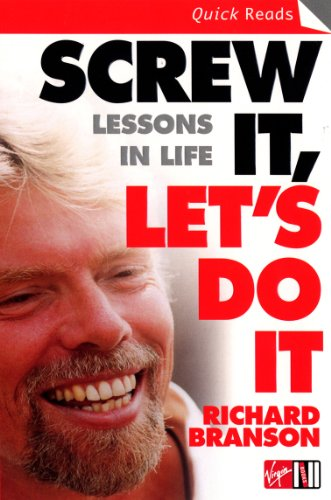 Screw It, Let's Do It: Lessons In Life (Quick Reads) By Sir Richard Branson