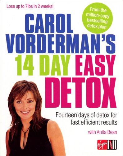 Carol Vorderman's 14 Day Easy Detox: Fourteen Days of Detox for Fast Efficient Results by Carol Vorderman