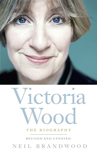Victoria Wood: The Biography by Neil Brandwood